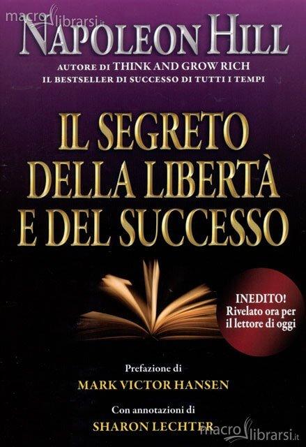 il-segreto-della-liberta-e-del-successo-libro_55137-1 felicità FELICITA' – SUPER-FELICITA' E SUCCESSO il segreto della liberta e del successo libro 55137 1